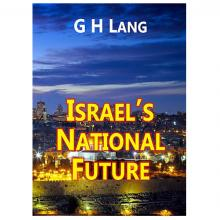 Israel's National Future - G.H. Lang